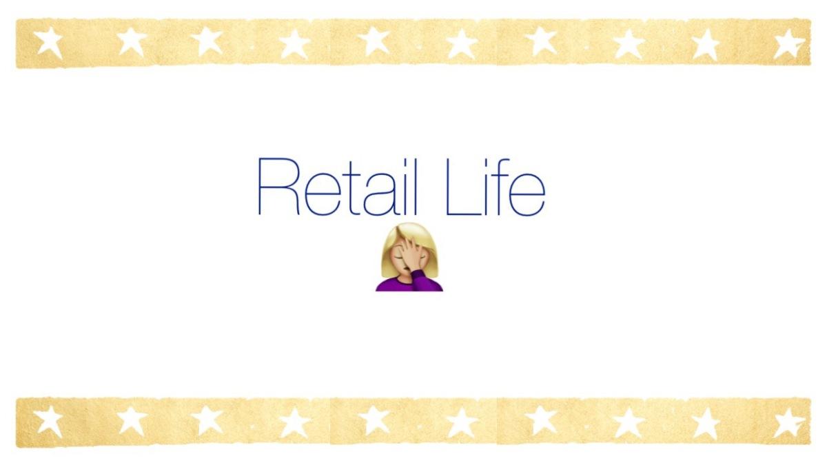 Working Retail: Part IV